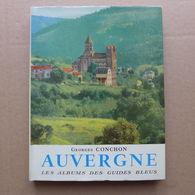 Georges Conchon - Auvergne / Albums Des Guides Bleus 1959 - Auvergne