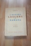 """"""" L' EPOPEE LECLERC AU SAHARA """" Par Le Général Ingold - 1945 - War 1939-45"""