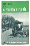 Livre Petit Guide De La Circulation Rurale, 1954, Tracteurs, Automobiles Citroën, Camions .., Code De La Route, Accident - Auto