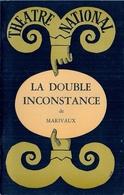 THÉATRE NATIONAL (BRUXELLES) - 'LA DOUBLE INCONSTANCE' De MARIVAUX - Programs