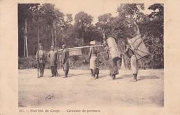Etat Ind Du Congo Caravane De Porteurs - Congo - Kinshasa (ex Zaire)