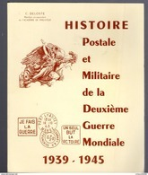 Deloste  : Histoire Postale Et Militaire  1939-1945  Ed 1980 - Specialized Literature