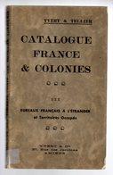 Catlogue Yvert 1940   Tome 3 : Bureaux Français à L'étranger Et Territoires Occupés ( Le Plus Intéressant - France