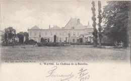 WAVRE / WAVER / LE CHATEAU DE LA BAWETTE 1903 - Wavre