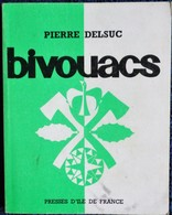 Pierre Delsuc - BIVOUACS - Éditions Presses De L'Île De France - ( 1983 ) . - Livres, BD, Revues
