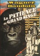 Wagner / Baudoin - La PATIENCE Du GRAND SINGE - Éditions TARTAMUNDO - ( E.O. 2006 ) . - Livres, BD, Revues