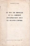 LE DUC DE BROGLIE ET LA LIBERTE D'EXPRESSION SOUS LE SEGOND EMPIRE, Victor De Pange, Dédicacé - Biographien