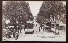 MARSEILLE (13) Cours Belsunce- Belsunce Promenade. Carte Tres Animée. Tramway - Castellane, Prado, Menpenti, Rouet