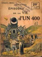 « Episode De La Vie D'un 400 » SPITZMULLER, G. - Collection PATRIE - Paris 1918 - 1914-18