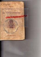 LE LIVRE DU PREPARATEUR EN PHARMACIE-P. GOIGOUX-EDITEURS VIGOT FRERES PARIS-1923-MEDECINE PHARMACIEN - Sciences