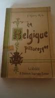 La Belgique Pittoresque - F.Alexis - M.G.    MAGNIFIQUE (voir Détails) - Culture
