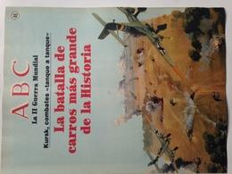 Fascículo Kursk, La Batalla De Tanques Más Grande De La Historia. ABC La II Guerra Mundial. Nº 46. 1989 - Espagnol