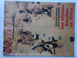 Fascículo Rommel, Las últimas Batallas En Afrika Korps. ABC La II Guerra Mundial. Nº 41. 1989. Editorial Prensa Española - Revistas & Periódicos