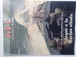 Fascículo Submarinos U-Boote, Jaque A La Marina Aliada. ABC La II Guerra Mundial. Nº 39. 1989. Editorial Prensa Española - Espagnol