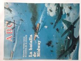 Fascículo La Batalla De Midway. ABC La II Guerra Mundial. Nº 32. 1989. Editorial Prensa Española. Madrid. España - Revistas & Periódicos
