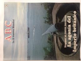 Fascículo Singapur, La Agonía Del Imperio Británico. ABC La II Guerra Mundial. Nº 29. 1989. Editorial Prensa Española - Espagnol