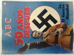 Fascículo La II Guerra Mundial 50 Años Después. ABC La II Guerra Mundial. Nº 1. 1989. Editorial Prensa Española. Madrid. - Revistas & Periódicos