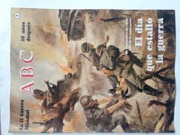 Fascículo 1939 El Día Que Estalló La Guerra. ABC La II Guerra Mundial. Nº 2. 1989. Editorial Prensa Española. Madrid - Revistas & Periódicos