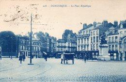 59 DUNKERQUE LA PLACE DE LA REPUBLIQUE ANIMEE - Dunkerque