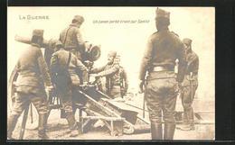 CPA La Guerre, Un Canon Serbe Tirant Sur Semlin, Serbisches Pièce D'artillerie - Militaria