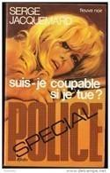 FN. Spé. Pol.  1326 - Suis-je Coupable Si Je Tue ?- Serge Jacquemard - ( EO 1977 ) . - Fleuve Noir