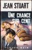 FN. Spé. Pol. N° 670 - Une Chance Sur Cent - Jean Stuart - ( EO 1968 ) . - Fleuve Noir