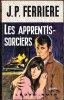 FN. Spé. Pol. N° 706 - Les Apprentis-sorciers - J.P. Ferrière - ( EO 1969 ) . - Fleuve Noir