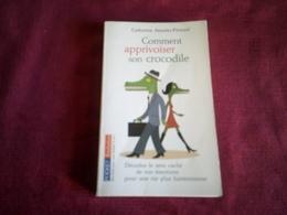 CATHERINE AIMELET PERISSOL  ° COMMENT APPRIVOISER SON CROCODILE - Livres, BD, Revues
