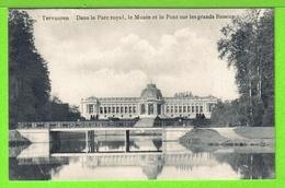 TERVUEREN / DANS LE PARC ROYAL / LE MUSEE ET LE PONT SUR LE GRANDS BASSINS / Carte Vierge - Tervuren