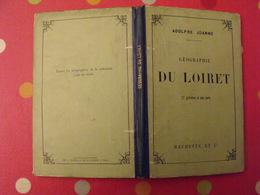 Géographie Du Département Du Loiret. Joanne. Hachette. 1883. 22 Gravures + Carte - Books, Magazines, Comics