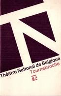 THÉATRE NATIONAL DE BELGIQUE -(BRUXELLES) - TOURNEBROCHE.de Michel BASBENDER Et Luc ANDRÉ. - Programs