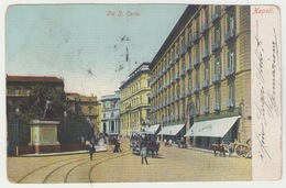 Napoli Via San Carlo Inizi 900 Viaggiata #Cartolina #Paesaggi - Napoli (Naples)