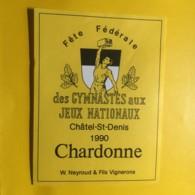 9044 - Fête Fédérale Des Gymnastes Aux Jeux Nationaux Châtel St-Denis 1990 Suisse Chardonne W.Neyroud - Etiketten