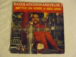 DDP 107 RAOUL DE GODEWARSVELDE. Mettez Un Verre à Mes Amis. - Humour, Cabaret