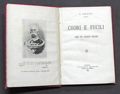 Militaria - A. Basletta - Cuori E Fucili - Libro Pel Soldato Italiano - 1896 - Documents
