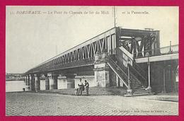 CPA Bordeaux - Le Pont Du Chemin De Fer Du Midi Et La Passerelle - Bordeaux