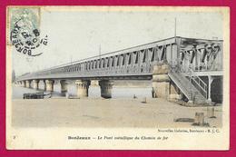 CPA Bordeaux - Le Pont Métallique Du Chemin De Fer - Bordeaux