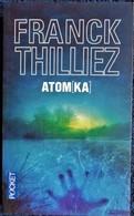 Franck Thilliez - ATOMKA - Éditions POCKET - N°15607 - ( 2013 ) . - Action