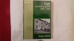 SAGY(saône Et Loire .71) Pendant La Guerre 1939-1945.Robert PETIT 2005(100R13) - War 1939-45