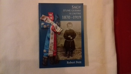 SAGY (saône Et Loire .71) D'une Guerreà L'autre 1870-1919.R. PETIT. 2011 (99R13) - Histoire