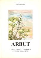 POESIA - GINO BRIZIO - ARBUT (Conte, Storie, Ciaciarade E Poesie Passatemp) - Books, Magazines, Comics