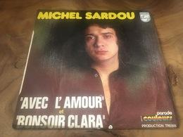 166/ MICHEL SARDOU AVEC L AMOUR ET BONSOIR CLARA - Reggae