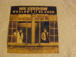 259 667 7 NIK KERSHAW Wouldn't It Be Good - Rock