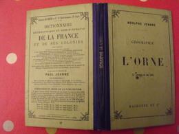Géographie Du Département De L'Orne. Joanne. Hachette. 1896. 13 Gravures + Carte - 1801-1900