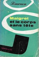 Maigret Et Le Corps Sans Tête Par Georges Simenon -  Presses De La Cité, 1955 - Simenon