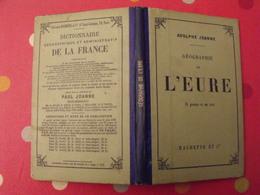 Géographie Du Département De L'Eure. Joanne. Hachette. 1900. 15 Gravures + Carte Dépliable - Books, Magazines, Comics