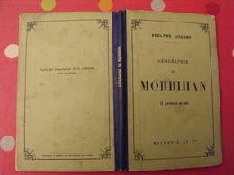 Géographie Du Département Du Morbihan. Joanne. Hachette. 1888. 14 Gravures + Carte Dépliable - Bücher, Zeitschriften, Comics