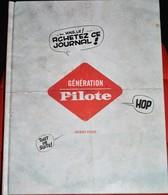 Très Beau Livre Génération Pilote De Jacques Pessis 160 Pages Sur La Revue Pilote - Pilote