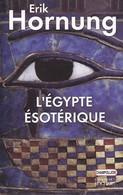 L'EGYPTE ESOTERIQUE D'ERIK HORNUNG ED. DU ROCHER - Histoire