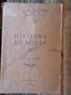 Beau Livre  Histoire De Belley  Par Le Baron André DALLEMAGNE  Librairie Compagnon  1929 - Books, Magazines, Comics